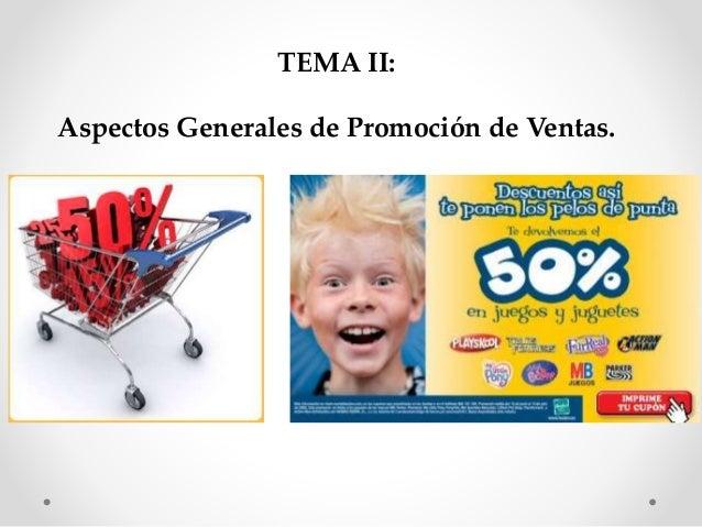 TEMA II: Aspectos Generales de Promoción de Ventas.
