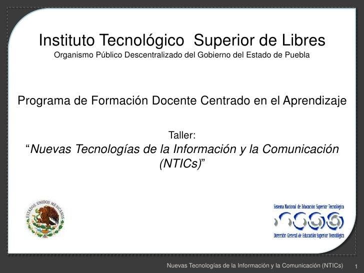 1<br />SECRETARÍADE EDUCACIÓN PÚBLICA<br />SUBSECRETARÍADE EDUCACIÓN SUPERIOR<br />Instituto Tecnológico  Superior de Libr...