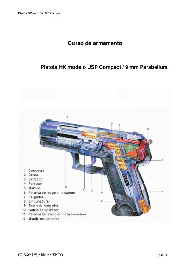 Pistola HK modelo USP Compact CURSO DE ARMAMENTO pág.. 1 Curso de armamento Pistola HK modelo USP Compact / 9 mm Parabellum