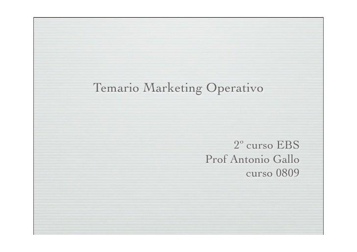 Temario Marketing Operativo                          2º curso EBS                  Prof Antonio Gallo                     ...