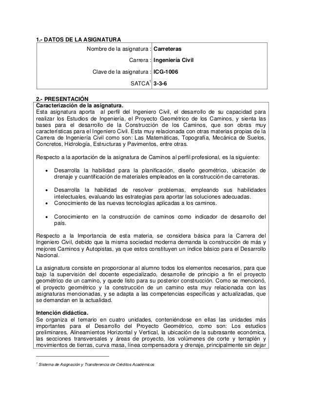 1.- DATOS DE LA ASIGNATURA Nombre de la asignatura : Carreteras Carrera : Ingeniería Civil Clave de la asignatura : ICG-10...