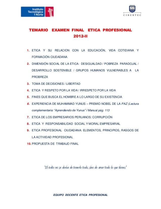 Temario   examen  final   etica  profesional   2012