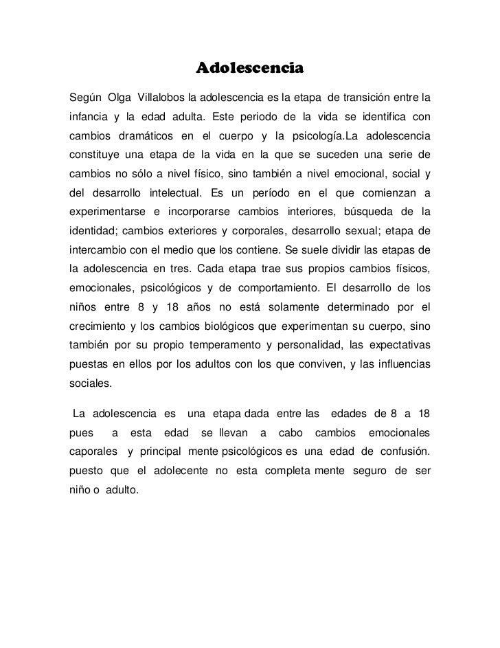 Adolescencia<br />Según  Olga  Villalobos la adolescencia es la etapa  de transición entre la infancia y la edad adulta. E...