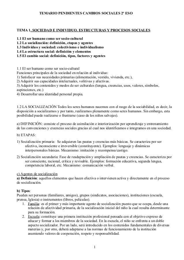 TEMARIO PENDIENTES CAMBIOS SOCIALES 2º ESO TEMA 1. SOCIEDAD E INDIVIDUO. ESTRUCTURAS Y PROCESOS SOCIALES 1.1 El ser humano...