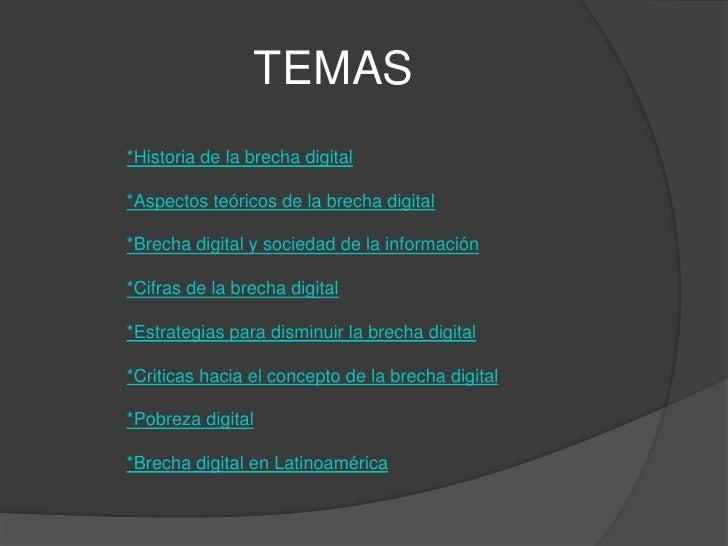 TEMAS*Historia de la brecha digital*Aspectos teóricos de la brecha digital*Brecha digital y sociedad de la información*Cif...