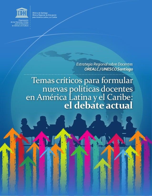 Oficina de Santiago Oficina Regional de Educación para América Latina y el Caribe Estrategia Regional sobre Docentes OREAL...