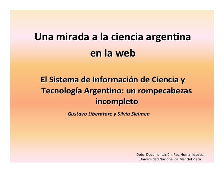 Una mirada a la ciencia argentina en la web: el Sistema de Información de Ciencia y Técnología Argentino, un rompecabezas ...