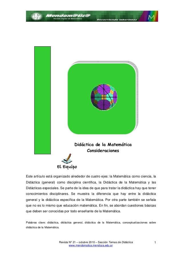 Didáctica de la Matemática Consideraciones  El Equipo Este artículo está organizado alrededor de cuatro ejes: la Matemátic...
