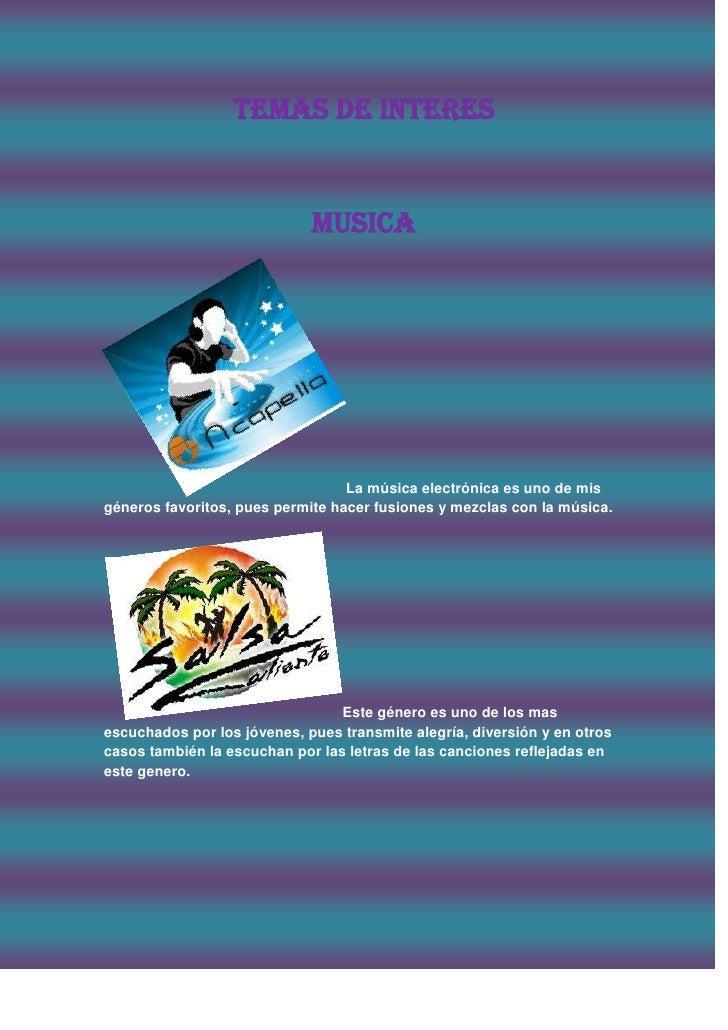 TEMAS DE INTERES                             Musica                                  La música electrónica es uno de misgé...