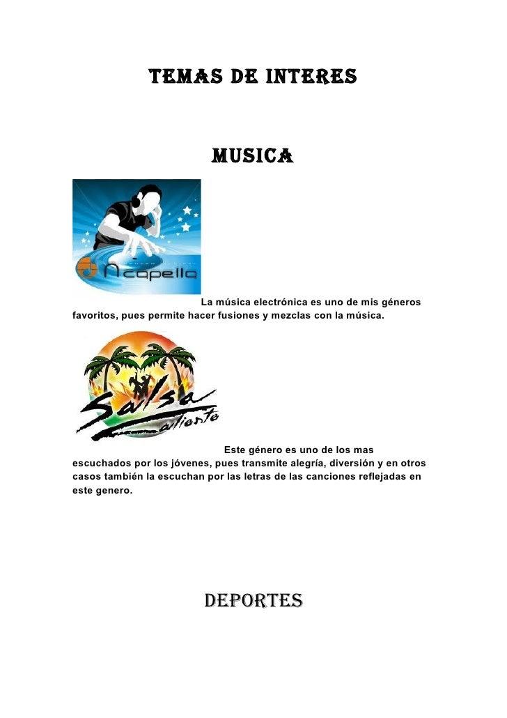 TEMAS DE INTERES                            MuSIcA                          La música electrónica es uno de mis génerosfav...