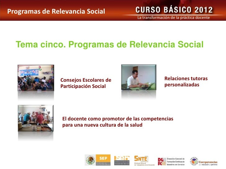 Programas de Relevancia Social                                             La transformación de la práctica docente  Tema ...