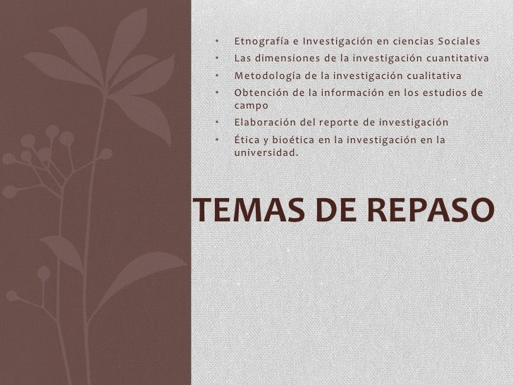 •   Etnografía e Investigación en ciencias Sociales •   Las dimensiones de la investigación cuantitativa •   Metodología d...
