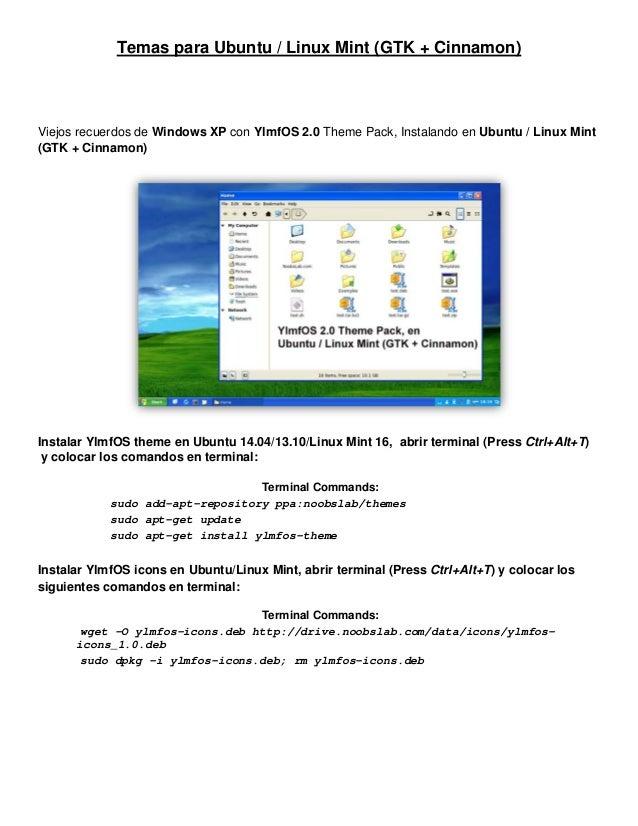 Temas para Ubuntu / Linux Mint (GTK + Cinnamon)  Viejos recuerdos de Windows XP con YlmfOS 2.0 Theme Pack, Instalando en U...