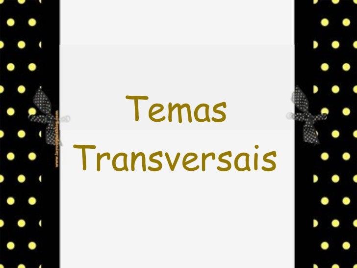 Transversais   Temas