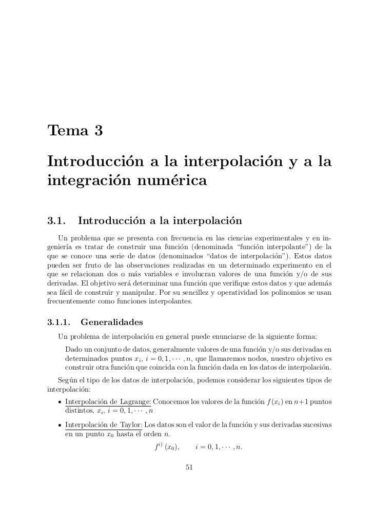 Tema 3Introducci´n a la interpolaci´n y a la           o                 ointegraci´n num´rica         o      e3.1.     In...
