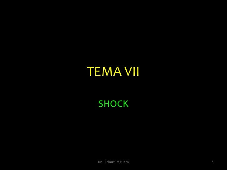 TEMA VII<br />SHOCK <br />1<br />Dr. Rickart Peguero<br />