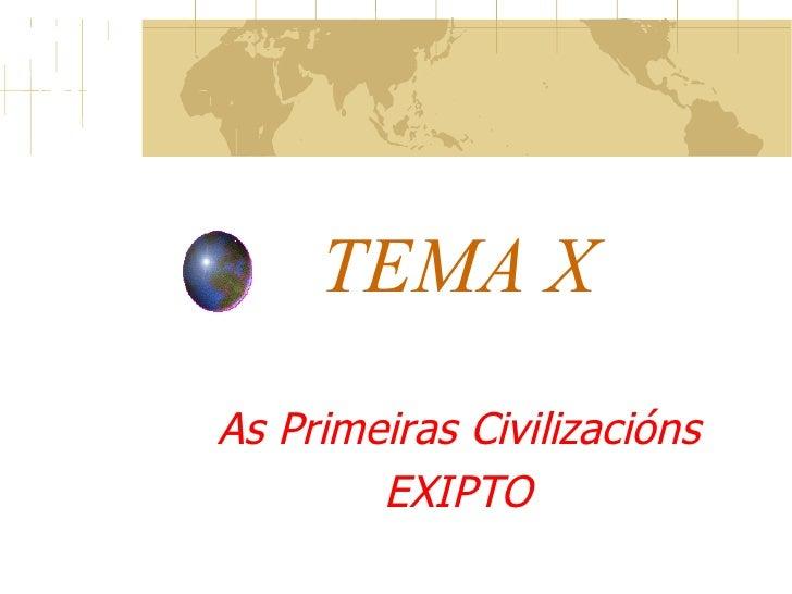 TEMA X As Primeiras Civilizacións EXIPTO