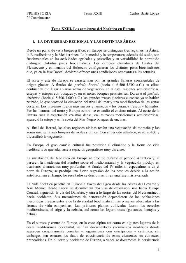 PREHISTORIA Tema XXIII Carlos Basté López 2º Cuatrimestre Tema XXIII. Los comienzos del Neolítico en Europa 1. LA DIVERSID...