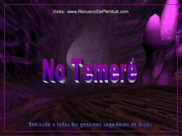 Visita: www.RenuevoDePlenitud.com  Esta presentación está sincronizada con la música. No hagas clic ya que avanzará automá...