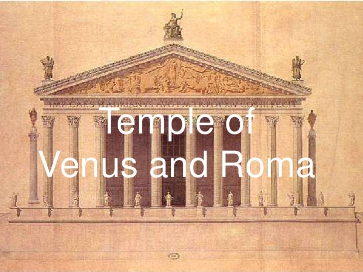 Temple of <br />Venus and Roma<br />