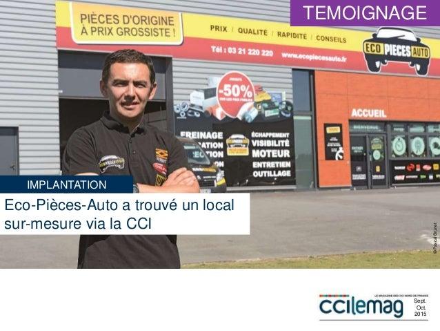 Eco-Pièces-Auto a trouvé un local sur-mesure via la CCI ©PascalBrunet Sept. Oct. 2015 IMPLANTATION TEMOIGNAGE