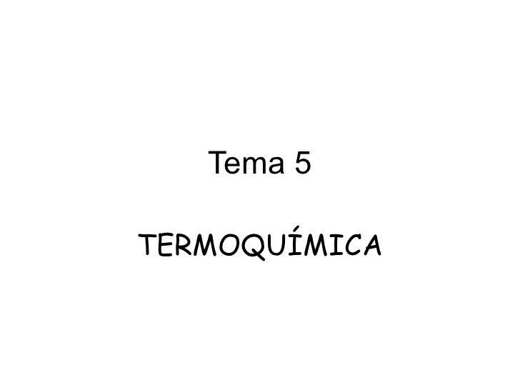 Tema 5 TERMOQUÍMICA