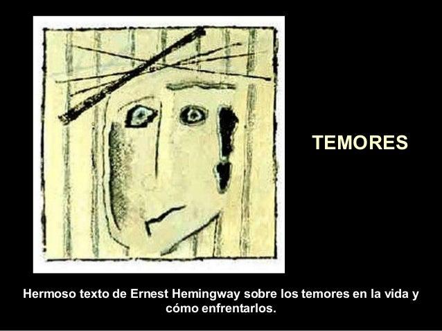 TEMORES  Hermoso texto de Ernest Hemingway sobre los temores en la vida y cómo enfrentarlos.