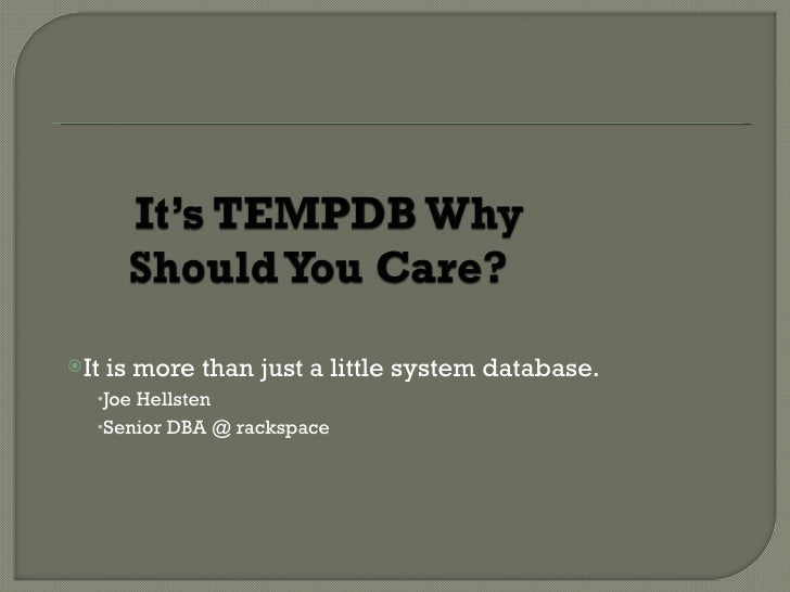 Tempdb Not your average Database