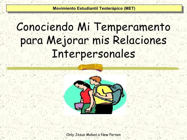 Conociendo Mi Temperamento para Mejorar mis Relaciones Interpersonales Movimiento Estudiantil Teoterápico (MET)