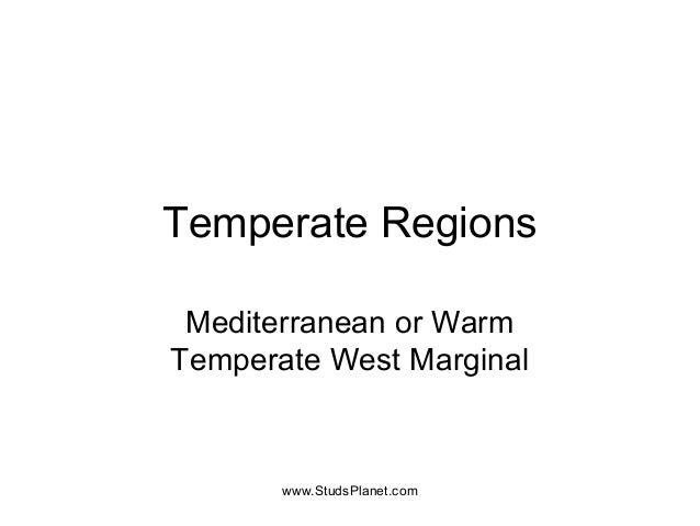Temperate Regions Mediterranean or Warm Temperate West Marginal www.StudsPlanet.com