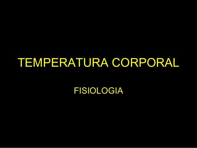 TEMPERATURA CORPORAL FISIOLOGIA