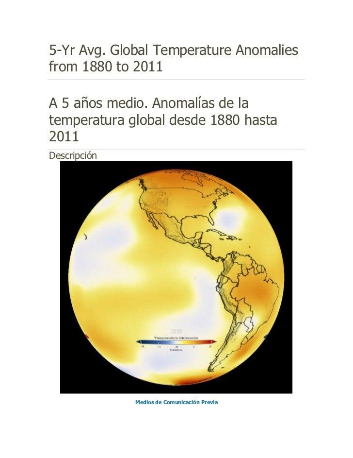 5-Yr Avg. Global Temperature Anomaliesfrom 1880 to 2011A 5 años medio. Anomalías de latemperatura global desde 1880 hasta2...
