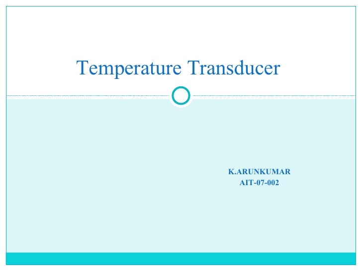 K.ARUNKUMAR AIT-07-002 Temperature Transducer