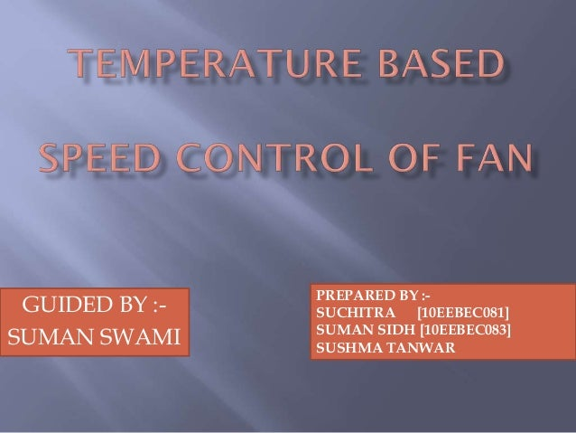 Temperature based speed control of fan
