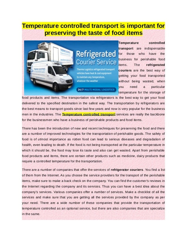 Temperature controlled transport is important for      preserving the taste of food items                                 ...