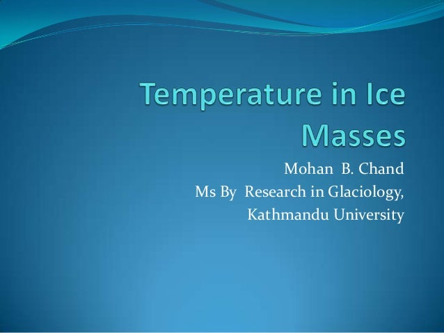 Mohan B. ChandMs By Research in Glaciology,Kathmandu University