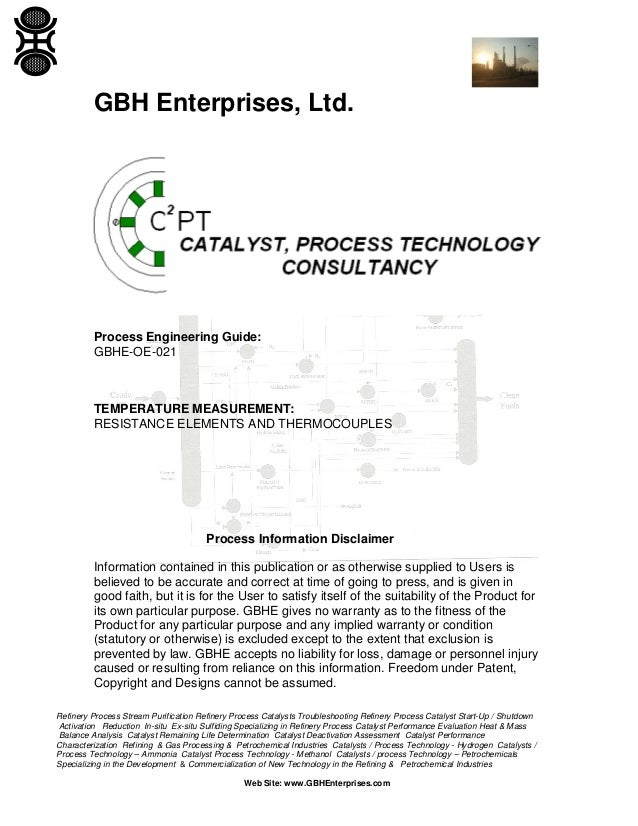 GBH Enterprises, Ltd.  Process Engineering Guide: GBHE-OE-021  TEMPERATURE MEASUREMENT: RESISTANCE ELEMENTS AND THERMOCOUP...