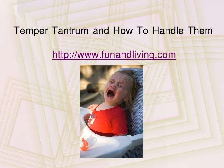 Temper Tantrum And How To Handle Them