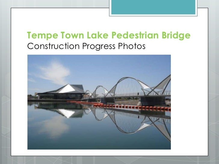 Tempe Town Lake Pedestrian Bridge Construction Progress Photos<br />