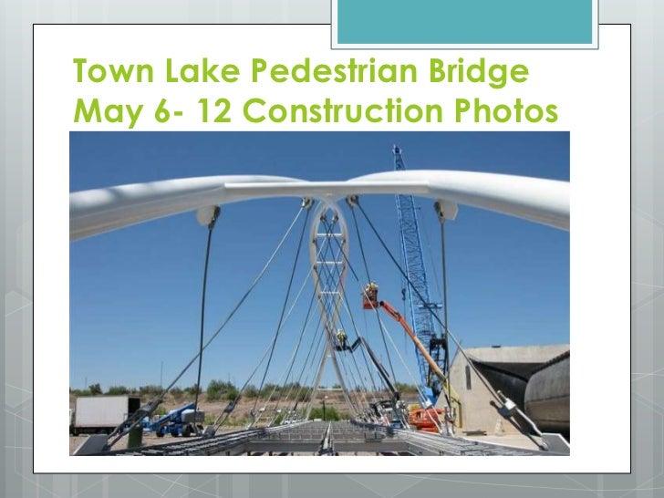 Tempe Town Lake Pedestrian Bridge May 12 Construction Update