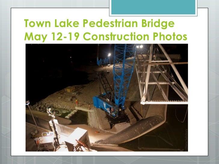 Tempe Town Lake Pedestrian Bridge Construction 5 19 11