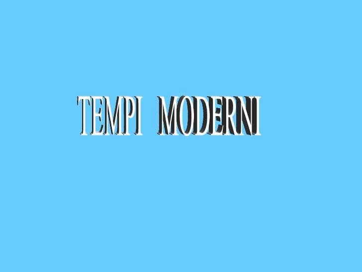 Tempi moderni