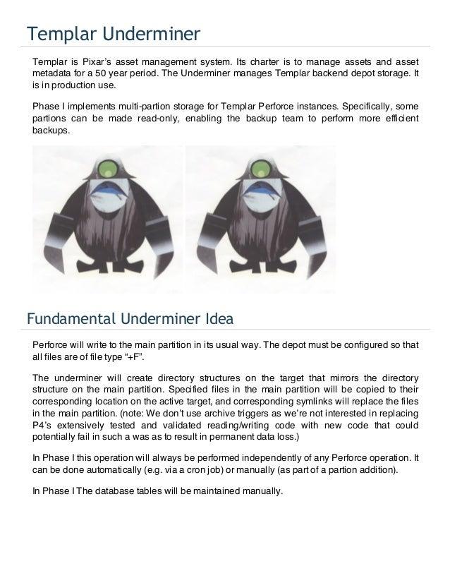 Templar UnderminerTemplar is Pixar's asset management system. Its charter is to manage assets and assetmetadata for a 50 y...
