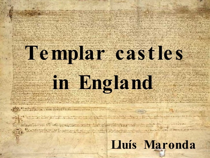 Templar castles in England   Lluís Maronda