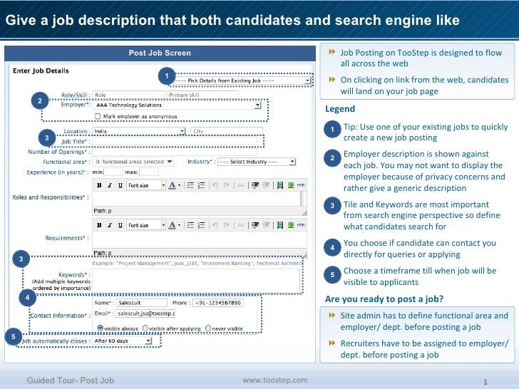 Give a job description that both candidates and search engine like <ul><ul><li>Job Posting on TooStep is designed to flow ...