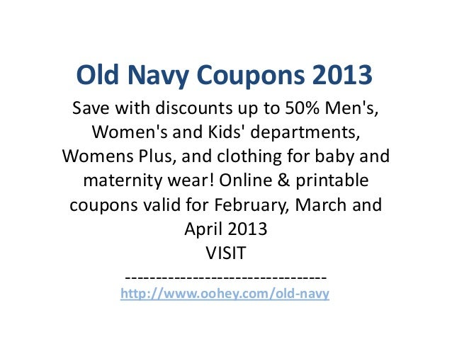 Old Navy Coupons Old Navy Shopping and Savings Tips. 20% discount with email sign-up. New subscribers can enjoy 20% off their next purchase by signing up to receive Old Navy emails. Plus they'll send you other offers and specials so you can continue to save.