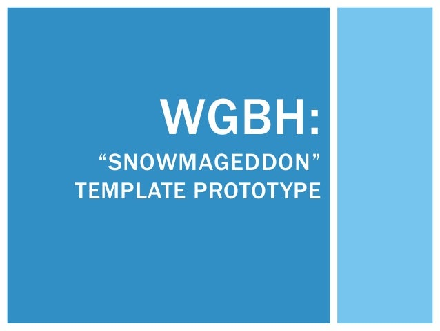"WGBH:  ""SNOWMAGEDDON""TEMPLATE PROTOTYPE"