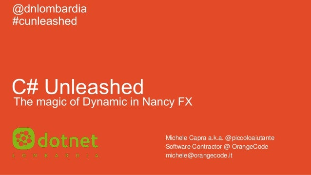 Michele Capra a.k.a. @piccoloaiutante Software Contractor @ OrangeCode michele@orangecode.it