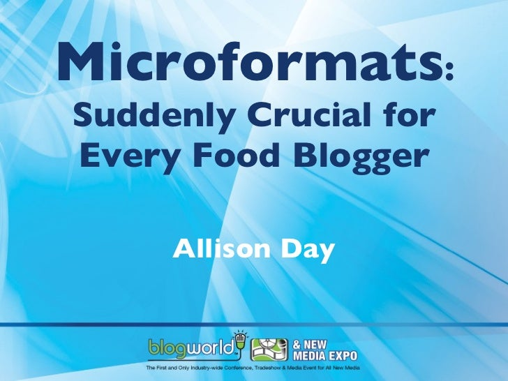 Microformats : Suddenly Crucial for Every Food Blogger Allison Day