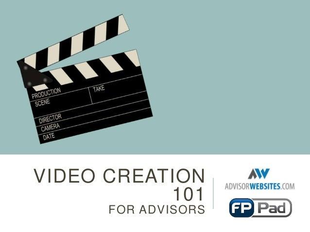 Video Creation 101 for Advisors
